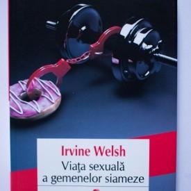 Irvine Welsh - Viata sexuala a gemenelor siameze