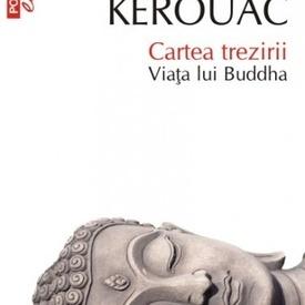 Jack Kerouac - Cartea trezirii. Viata lui Buddha