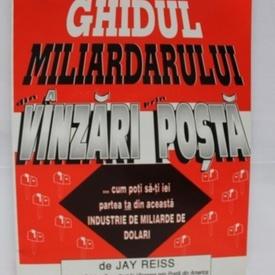 Jay Reiss - Ghidul miliardarului din vanzari prin posta