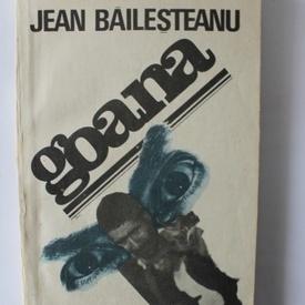 Jean Bailesteanu - Goana