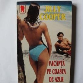 Jilly Cooper - Vacanta pe Coasta de Azur