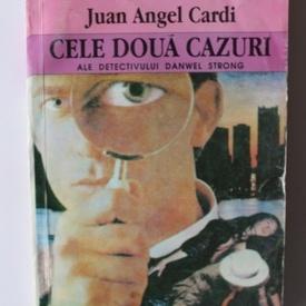 Juan Angel Cardi - Cele doua cazuri ale detectivului Danwel Strong