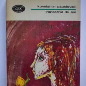 Konstantin Paustovski - Trandafirul de aur