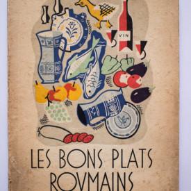 Les Bons Plats Roumains (editie in limba franceza, interbelica)