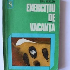 Livia Ardelean - Exercitiu de vacanta