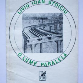 Liviu Ioan Stoiciu - O lume paralela (versuri)