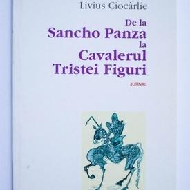 Livius Ciocarlie - De la Sancho Panza la Cavalerul Tristei Figuri