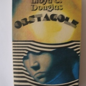 Lloyd C. Douglas - Obstacole