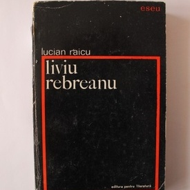 Lucian Raicu - Liviu Rebreanu