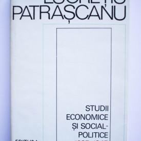 Lucretiu Patrascanu - Studii economice si social-politice 1925-1945 (editie hardcover)