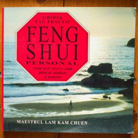 Maestrul Lam Kam Chuen - Feng Shui personal. Cum sa-ti creezi o viata plina de sanatate si armonie