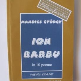 Mandics Gyorgy - Ion Barbu in 10 poeme