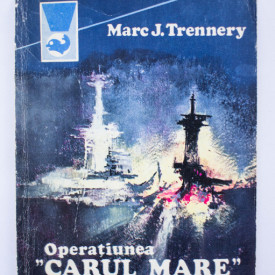 "Marc J. Trennery - Operatiunea ""Carul Mare"""