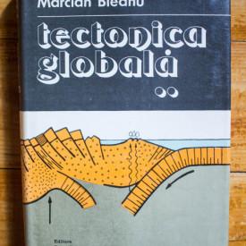 Marcian Bleahu - Tectonica globala. Vol. II (editie hardcover)