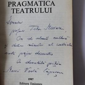 Maria Voda-Capusan - Pragmatica teatrului (cu autograf)
