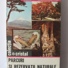 Mariana Ionescu, Simona Condurateanu - Parcuri si rezervatii naturale pe glob
