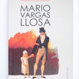 "Mario Vargas Llosa - Tentatia imposibilului. Victor Hugo si ""Mizerabilii"""