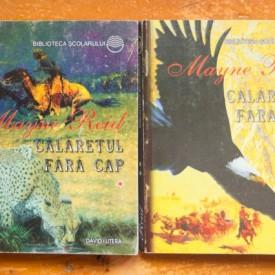 Mayne Reid - Calaretul fara cap (2 vol.)