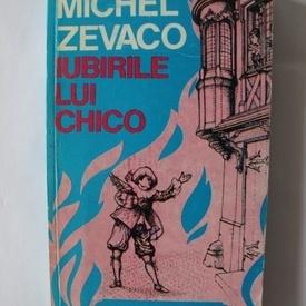 Michel Zevaco - Iubirile lui Chico