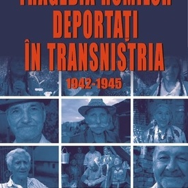 Michelle Kelso, Luminita Mihai Cioaba, Radu Ioanid - Tragedia romilor deportati in Transnistria, 1942-1945
