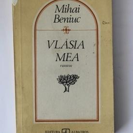 Mihai Beniuc - Vlasia mea