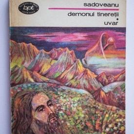 Mihail Sadoveanu - Demonul tineretii. Uvar
