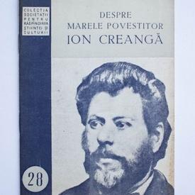 Mihail Sadoveanu - Despre marele povestitor Ion Creanga