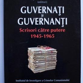Mioara Anton, Laurentiu Constantiniu (ed.) - Guvernati si guvernanti. Scrisori catre putere (1945-1965)