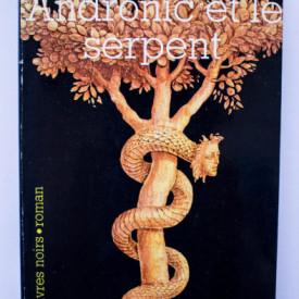 Mircea Eliade - Andronic et le serpent