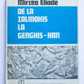 Mircea Eliade - De la Zalmoxis la Genghis-Han (editie hardcover)