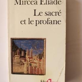 Mircea Eliade - Le sacre et le profane (editie in limba franceza)