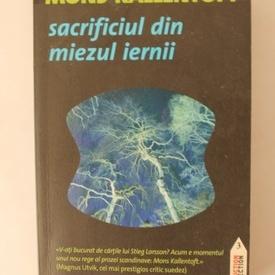 Mons Kallentoft - Sacrificiul din miezul iernii