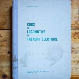 Negreanu Aurel - Curs de locomotive si trenuri electrice (editie hardcover)