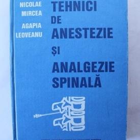 Nicolae Mircea, Agapia Leoveanu - Tehnici de anestezie si analgezie spinala (editie hardcover)