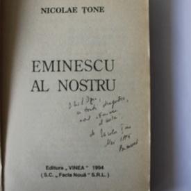 Nicolae Tone - Eminescu al nostru (cu autograf)