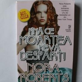 Nora Roberts - Pana ce moartea ne va desparti