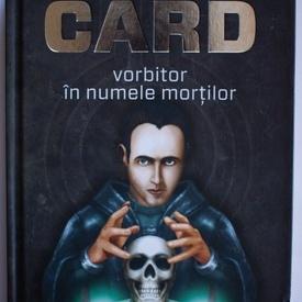Orson Scott Card - Vorbitor in numele mortilor (editie hardcover)