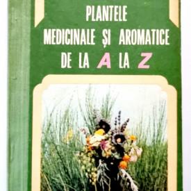 Ovidiu Bojor, Mircea Alexan - Plantele medicinale si aromatice de la A la Z (editie hardcover)