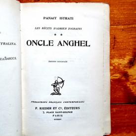 Panait Istrati - Les recits d`Adrian Zograffi II. Oncle Anghel (editie hardcover, princeps, interbelica, frumos relegata)