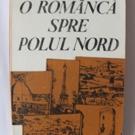 Petre Gheorghe Birlea - O romanca spre Polul Nord