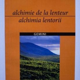 Pierre Oster - Alchimia lentorii / Alchimie de la lenteur (editie bilingva, romano-franceza)