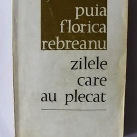 Puia Florica Rebreanu - Zilele care au plecat