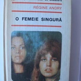 Regine Andry - O femeie singura (editie hardcover)