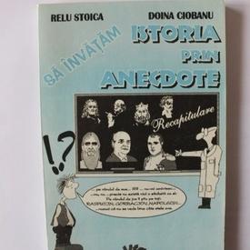 Relu Stoica, Doina Ciobanu - Istoria prin anecdote