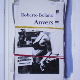 Roberto Bolano - Anvers (editie hardcover)