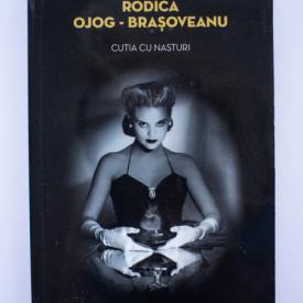 Rodica Ojog-Brasoveanu - Cutia cu nasturi