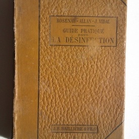 Rosenau-Allan-J.Vidal - Guide practique pour la desinfection (editie hardcover, antebelica)