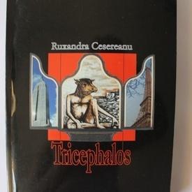 Ruxandra Cesereanu - Tricephalos