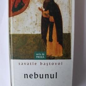 Savatie Bastovoi - Nebunul (editie hardcover)
