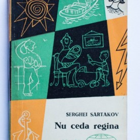 Serghei Sartakov - Nu ceda regina
